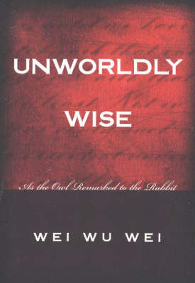 Unworldly Wise: As the Owl Remarked to the Rabbit (Paperback)