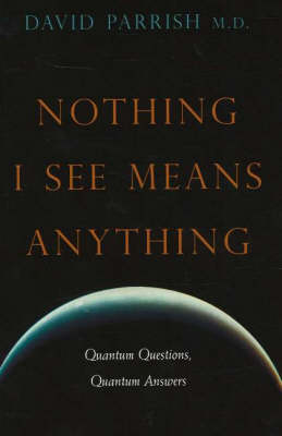 Nothing I See Means Anything: Quantum Questions, Quantum Answers (Paperback)
