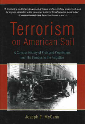 Terrorism on American Soil: A Concise History of Plots & Perpetrators from the Famous to the Forgotten (Hardback)