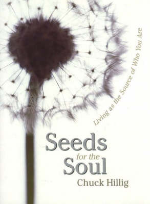 Seeds for the Soul: Living as the Source of Who You Are (Paperback)