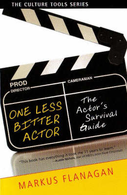 One Less Bitter Actor: The Actor's Survival Guide (Paperback)