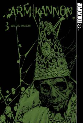 Arm of Kannon: v. 3 (Paperback)