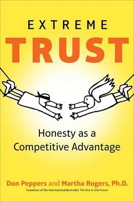 Extreme Trust: Honesty as a Competitive Advantage (Hardback)