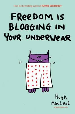 Freedom Blogging In Underwear (Hardback)