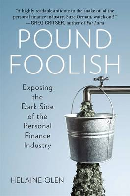 Pound Foolish: Exposing the Dark Side of the Personal Finance Industry (Hardback)