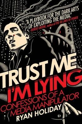 Trust Me, I'm Lying (Hardback)