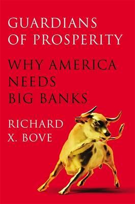 Guardians of Prosperity: Why America Needs Big Banks (Hardback)