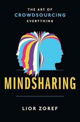 Mindsharing: The Art of Crowdsourcing Everything (Hardback)