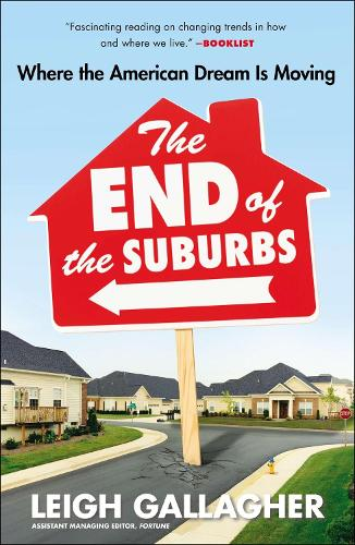 End of the Suburbs: Where the American Dream is Moving (Paperback)