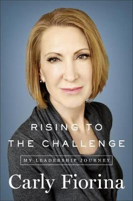 Rising To The Challenge: My Leadership Journey (Hardback)