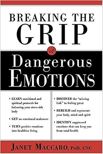 Breaking the Grip of Dangerous Emotions (Paperback)