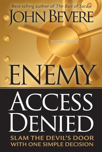 Enemy Access Denied: Slam the Door on the Devil with One Simple Decision (Paperback)