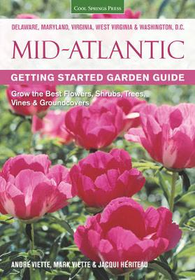 Mid-Atlantic Getting Started Garden Guide: Grow the Best Flowers, Shrubs, Trees, Vines & Groundcovers (Paperback)