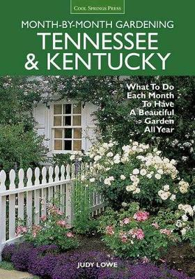 Tennessee & Kentucky Month-by-Month Gardening: What to Do Each Month to Have a Beautiful Garden All Year (Paperback)