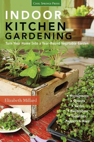 Indoor Kitchen Gardening: Turn Your Home into a Year-Round Vegetable Garden (Paperback)