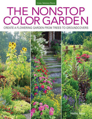 The Nonstop Color Garden: Design Flowering Landscapes & Gardens for Year-Round Enjoyment (Paperback)