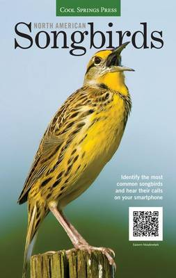 North American Songbirds: Identify the Most Common Songbirds and Hear Their Calls on Your Smartphone (Paperback)