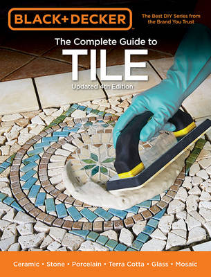 The Complete Guide to Tile (Black & Decker) (Paperback)
