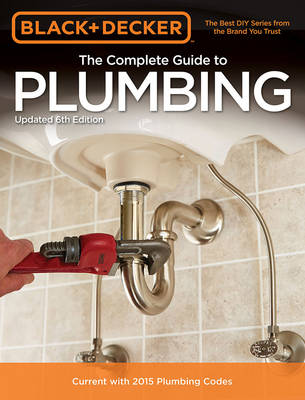 The Complete Guide to Plumbing (Black & Decker) (Paperback)