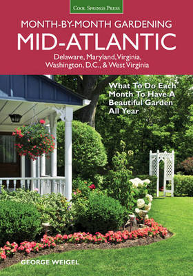 Mid-Atlantic Month-by-Month Gardening: What to Do Each Month to Have a Beautiful Garden All Year (Paperback)