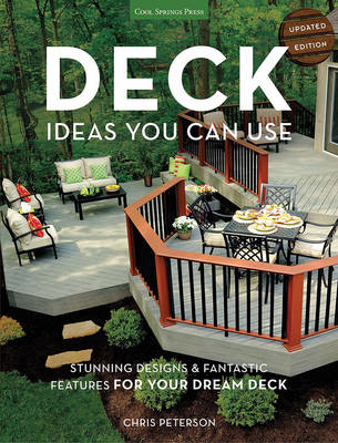 Deck Ideas You Can Use - Updated Edition: Stunning Designs & Fantastic Features for Your Dream Deck (Hardback)