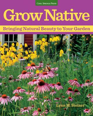 Grow Native: Bringing Natural Beauty to Your Garden (Paperback)