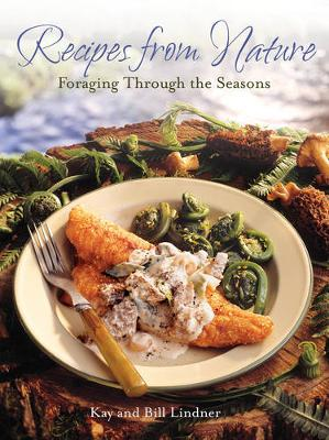 Recipes From Nature: Foraging Through the Seasons (Paperback)