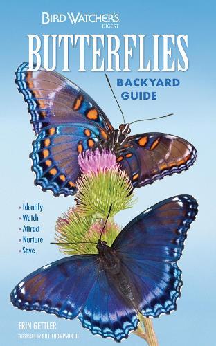 Bird Watcher's Digest Butterflies Backyard Guide: Identify, Watch, Attract, Nurture, Save (Paperback)