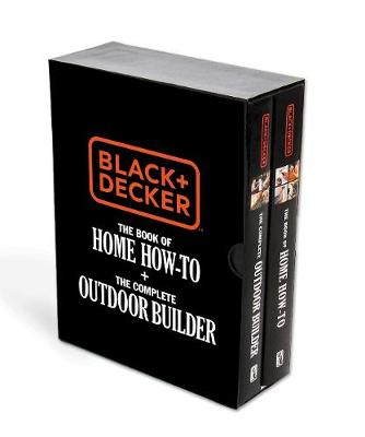 Black & Decker The Book of Home How-To + The Complete Outdoor Builder: The Best DIY Series from the Brand You Trust - Black & Decker (Paperback)