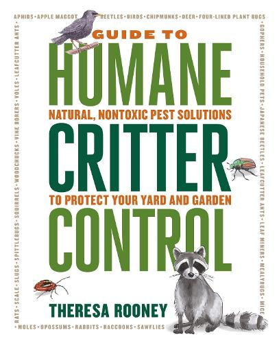 The Guide to Humane Critter Control: Natural, Nontoxic Pest Solutions to Protect Your Yard and Garden (Paperback)