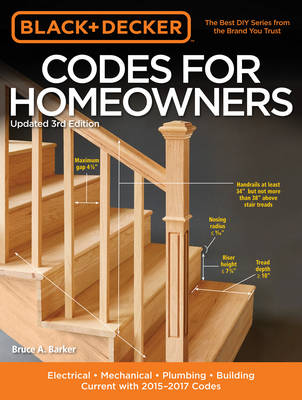 The Codes for Homeowners (Black & Decker): Electrical - Mechanical - Plumbing - Building - Current with 2015-2017 Codes (Paperback)