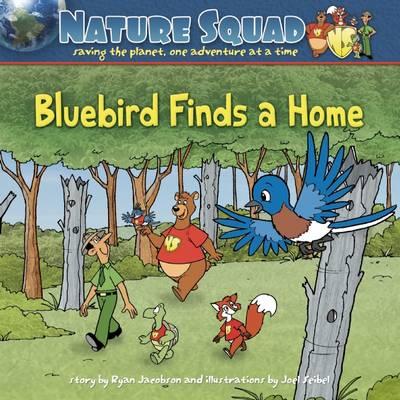 Bluebird Finds a Home (Hardback)
