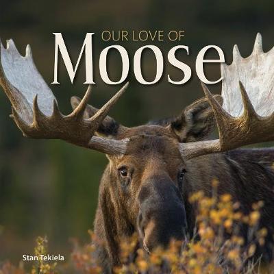 Our Love of Moose (Hardback)