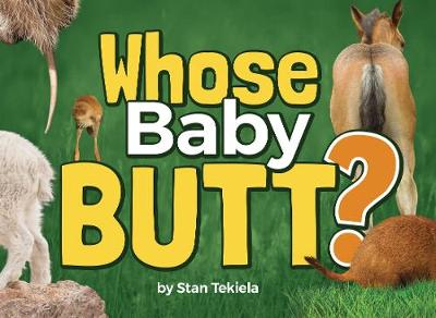 Whose Baby Butt? - Wildlife Picture Books (Hardback)