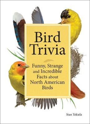 Bird Trivia: Funny, Strange and Incredible Facts about North American Birds (Hardback)