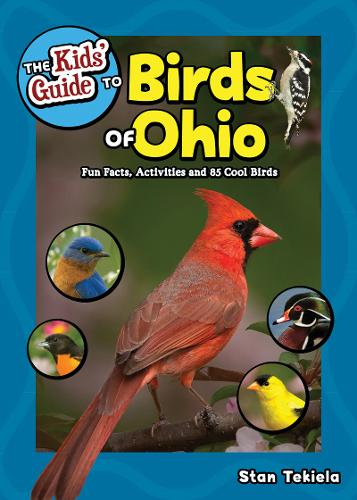 The Kids' Guide to Birds of Ohio: Fun Facts, Activities and 86 Cool Birds - Birding Children's Books (Paperback)