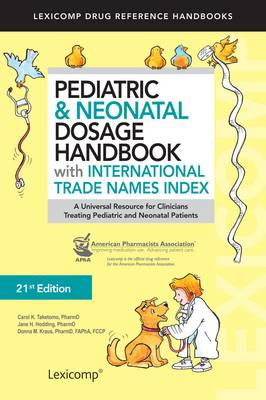Pediatric & Neonatal Dosage Handbook with International Trade Names Index (Paperback)