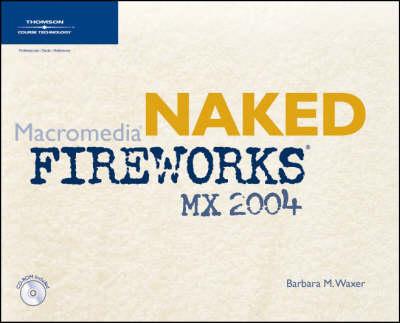 Naked Macromedia Fireworks MX 2004