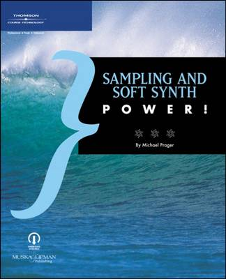Sampling and Soft Synth Power! (Paperback)
