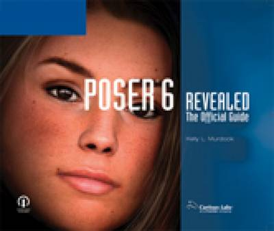 Poser 6 Revealed: The Official Guide (Paperback)