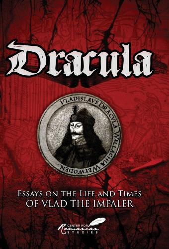 Dracula: Essays on the Life and Times of Vlad the Impaler (Hardback)