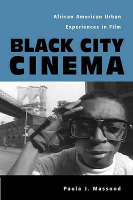 Black City Cinema: African American Urban Experiences In Film - Culture And The Moving Image (Paperback)