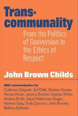Transcommunality: From The Politics Of Conversion (Hardback)
