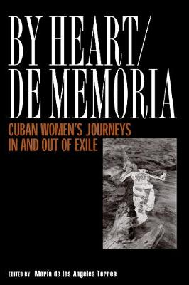 By Heart De Memoria: Cuban Women'S Journeys In/Out Of Exile (Paperback)