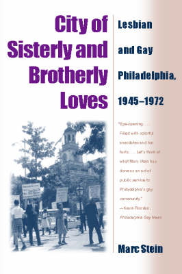 City of Sisterly and Brotherly Loves: Lesbian and Gay Philadelphia, 1945-1972 (Paperback)