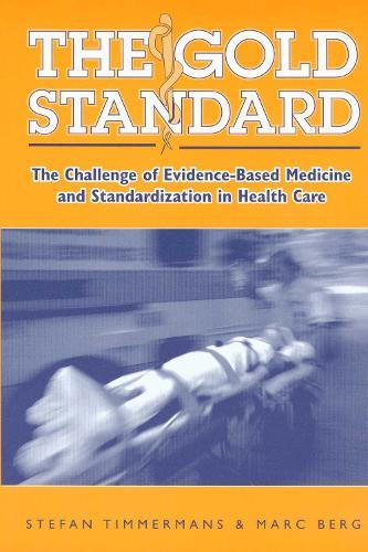 The Gold Standard: The Challenge Of Evidence-Based Medicine (Paperback)