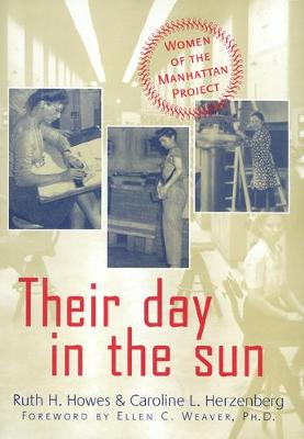 Their Day In The Sun: Women Of The Manhattan Project - Labor And Social Change (Paperback)
