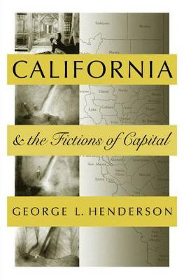 California And The Fictions Of Capital - Tup Place Culture & Politics (Paperback)