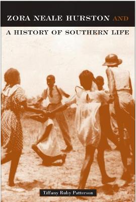 Zora Neale Hurston: And A History Of Southern Life - Critical Perspectives On The P (Hardback)