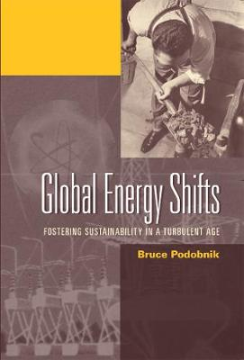 Global Energy Shifts: Fostering Sustainability in a Turbulent Age (Paperback)